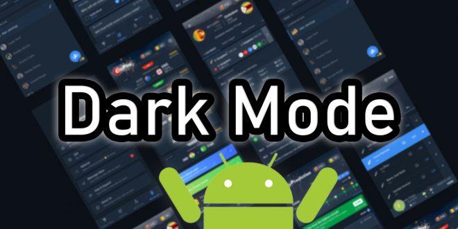Así puedes tener el modo oscuro en tu dispositivo Android, usa Dark Mode
