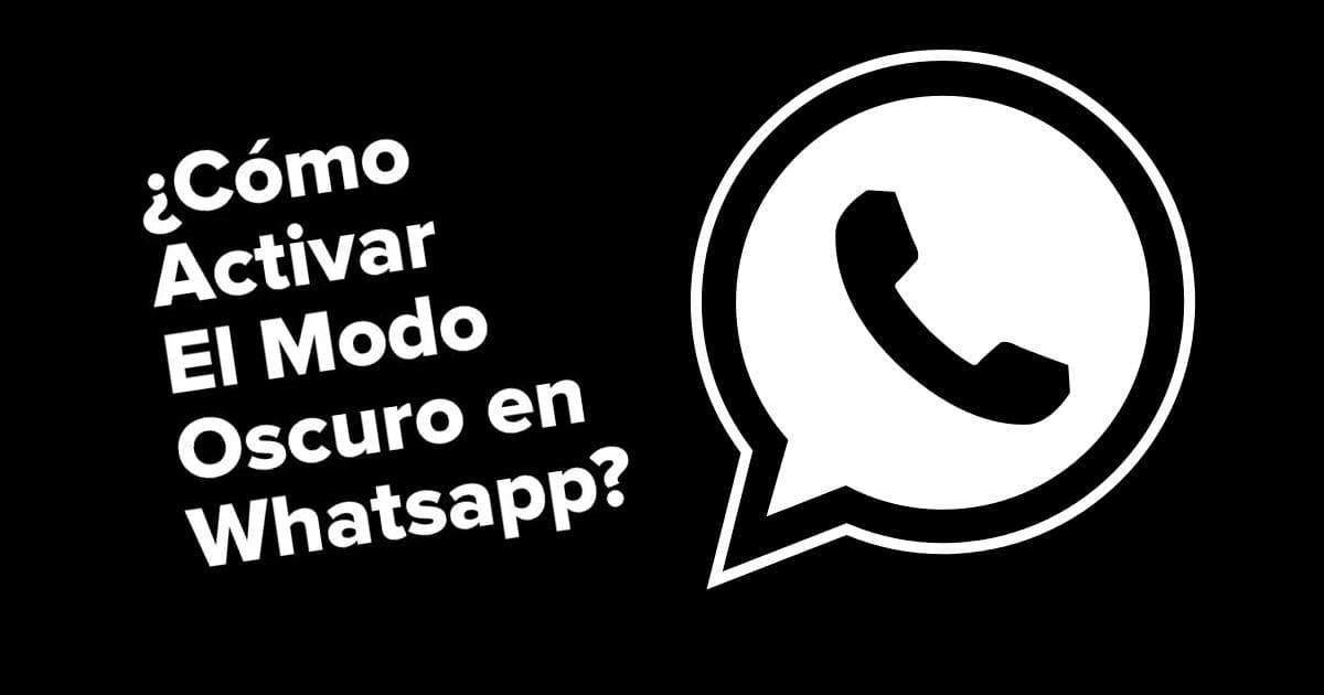 como activar modo oscuro WhatsApp